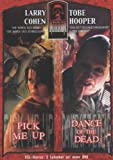 Tobe Hooper/Larry Cohen - Dance of the Dead/Pick Me Up