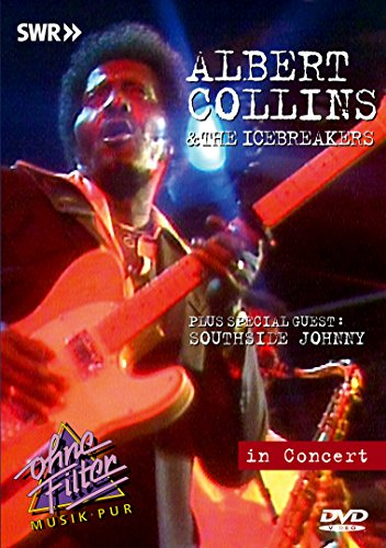 Albert Collins & The Icebreakers, Special Guest: Southside Johny - In Concert: Ohne Filter
