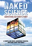 Naked Science - Surviving Nature's Fury