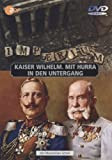 Kaiser Wilhelm/Mit Hurra in den Untergang
