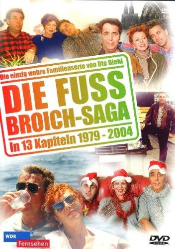 Die Fussbroichs - Die Fussbroich-Saga in 13 Kapiteln (1979-2004)