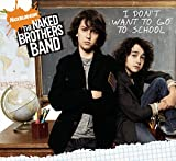 Naked Brothers Band: I Don't Want to Go to School [US-Import]