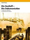 Die Gustloff - Die Dokumentation