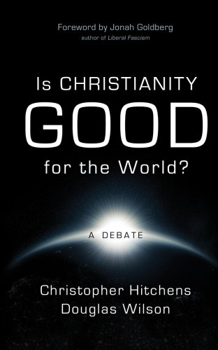 Is Christianity Good for the World? — Christopher Hitchens
