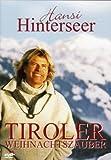 Hansi Hinterseer - Tiroler Weihnachtszauber