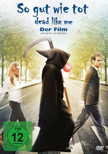 So gut wie tot - Dead Like Me: