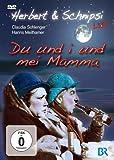 Herbert & Schnipsi live: Du und i und mei Mamma