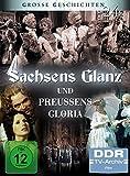 Sachsens Glanz und Preußens Gloria (4 DVDs)