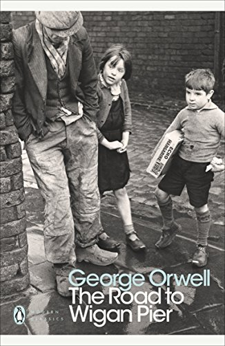 The Road to Wigan Pier — George Orwell