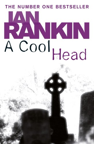 A Cool Head — Ian Rankin