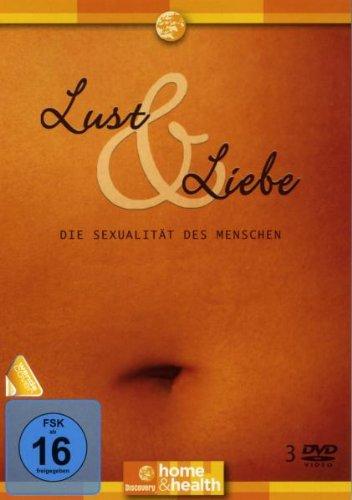 Lust & Liebe - Die Sexualität des Menschen