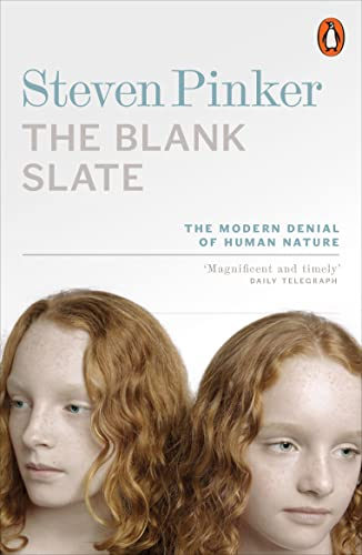 The Blank Slate: The Modern Denial of Human Nature — Steven Pinker