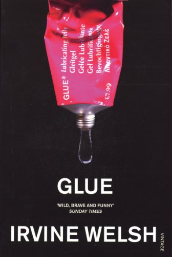 Glue — Irvine Welsh