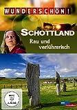 Wunderschön! - Schottland: Rau und verführerisch