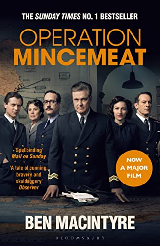Operation Mincemeat: The True Spy Story that Changed the Course of World War II — Ben MacIntyre