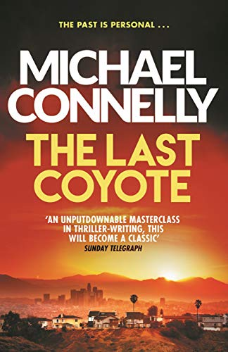 The Last Coyote — Michael Connelly