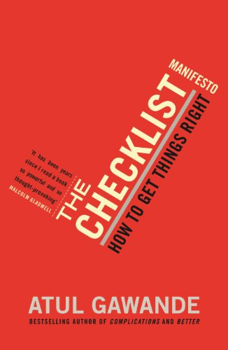 The Checklist Manifesto: How To Get Things Right — Atul Gewande