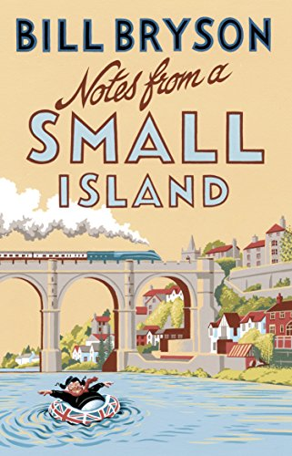Notes From a Small Island — Bill Bryson