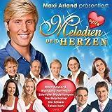 Maxi Arland präsentiert: Melodien der Herzen