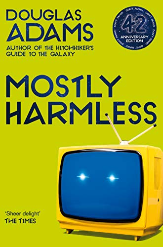 Mostly Harmless — Douglas Adams
