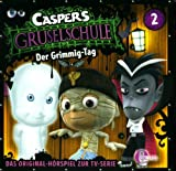 Caspers Gruselschule - Hörspiel, Vol. 2: Der Grimmig-Tag