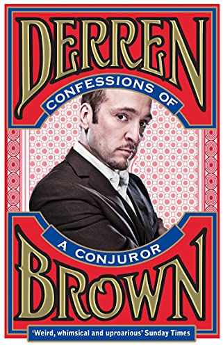 Confessions of a Conjuror — Derren Brown