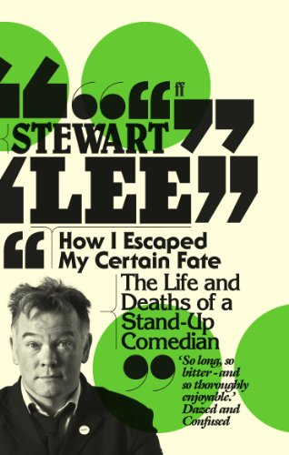 How I Escaped My Certain Fate — Stewart Lee