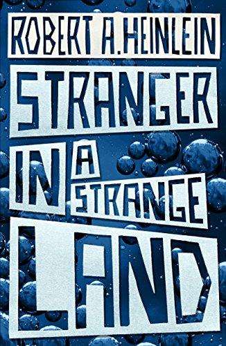 Stranger in a Strange Land — Robert A. Heinlein
