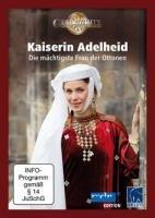 Kaiserin Adelheid - Die mächtigste Frau der Ottonen