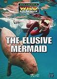 Ben Cropp's Wild Australia: The Elusive Mermaid