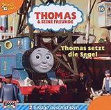Thomas und seine Freunde - Hörspiel, Vol. 16: Thomas setzt die Segel