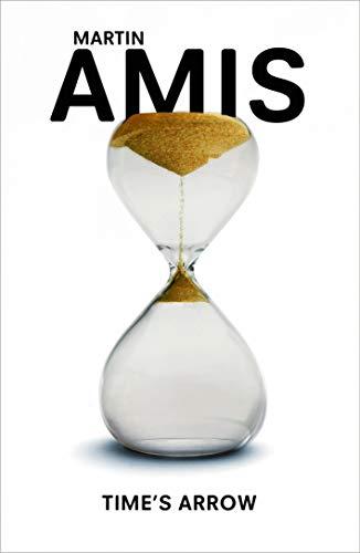 Time's Arrow — Martin Amis