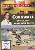 Wunderschön! - Cornwall: Wilde Küste, romantische Gärten