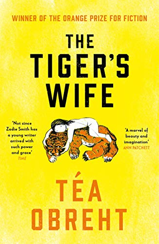 The Tiger's Wife — Téa Obreht