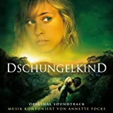 Annette Focks: Dschungelkind - Original Soundtrack
