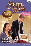 Sturm der Liebe 70: Schicksalsstunden am Fürstenhof [Kindle Edition]
