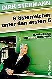 Sechs Österreicher unter den ersten fünf: Roman einer Entpiefkenisierung [Kindle Edition]
