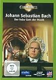 Johann Sebastian Bach - Der liebe Gott der Musik