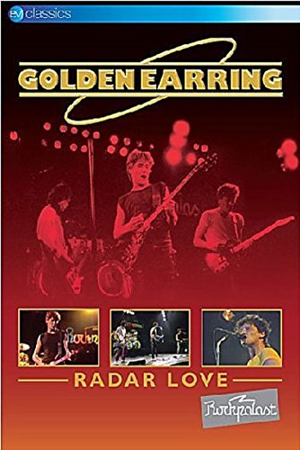 Golden Earring: Radar Love - Live At Rockpalast