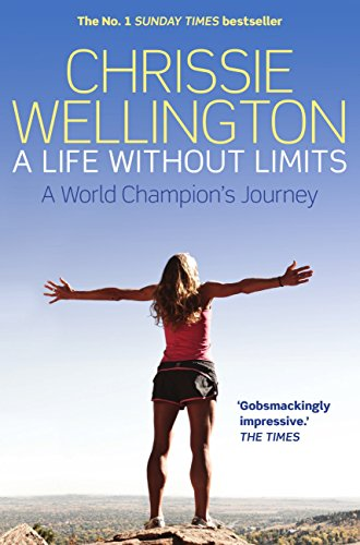 A Life Without Limits: A World Champion's Journey — Chrissie Wellington