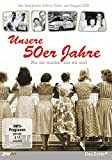 Unsere 50er Jahre - Wie wir wurden, was wir sind (2 DVDs)