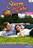 Sturm der Liebe 77: Ein Hoffnungsschimmer [Kindle Edition]