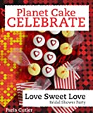 Celebrate: Love Sweet Love [Kindle Edition]