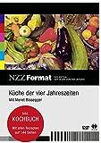NZZ Format: Küche der vier Jahreszeiten - Mit Meret Bissegger - inkl. 144 Seiten Kochbuch mit allen Rezepten
