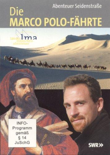 Die Marco Polo-Fährte - Abenteuer Seidenstraße