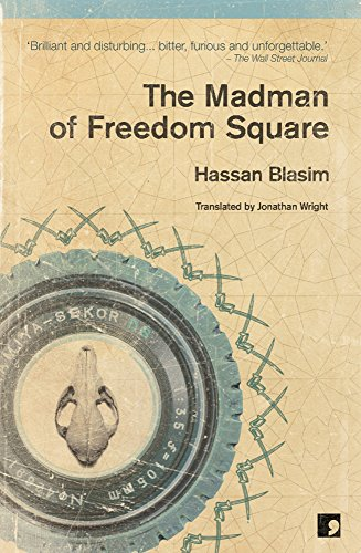 The Madman of Freedom Square — Hassan Blasim