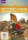 Der heißeste Ort der Erde