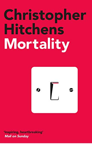 Mortality — Christopher Hitchens