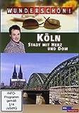 Wunderschön! - Köln: Stadt mit Herz und Dom