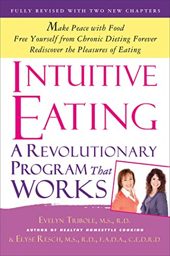 Intuitive Eating — Evelyn Tribole & Elyse Resch